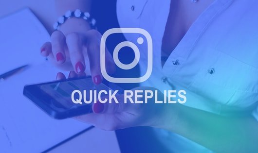 How to Use Instagram Quick Replies in Your Direct Messages