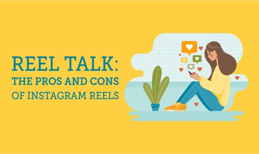 Instagram Reels Talk- The Real Pros And Cons of Instagram Reels
