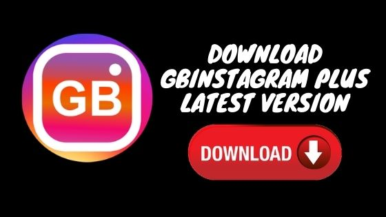 latest version Download GB Instagram Plus APK for Android & IOS