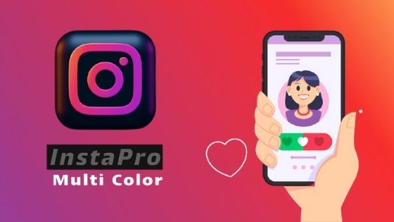 Download InstaPro Multi Color Latest Version for android apk